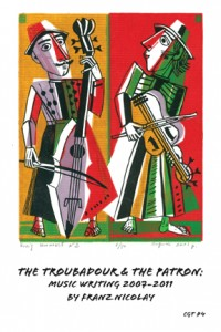 The Troubadour & The Patron: Music Writing 2007-2011